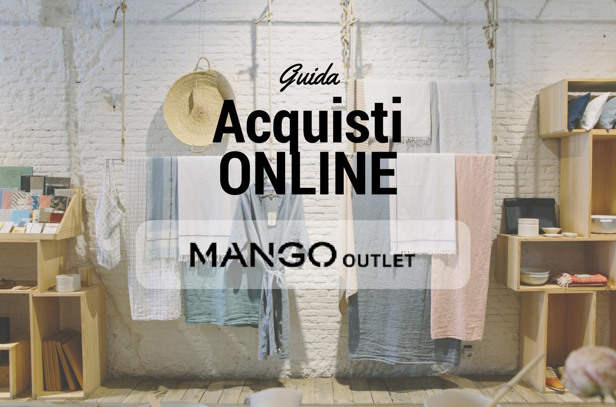 Guida agli acquisti online su Mango Outlet - Lo stile di Artemide